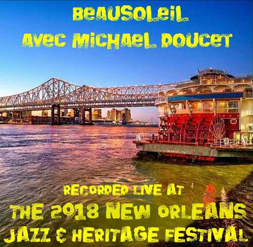 BeauSoleil avec Michael Doucet - Live at 2018 New Orleans Jazz & Heritage Festival