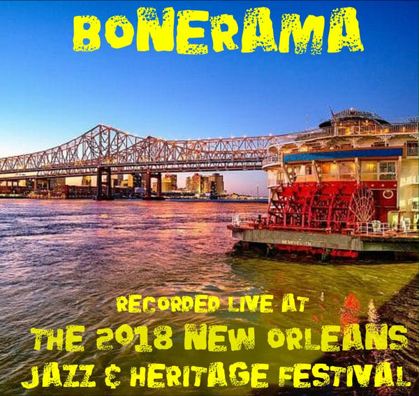 Bonerama - Live at 2018 New Orleans Jazz & Heritage Festival