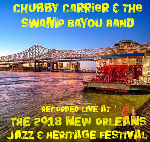 Chubby Carrier & The Bayou Swamp Band - Live at 2018 New Orleans Jazz & Heritage Festival