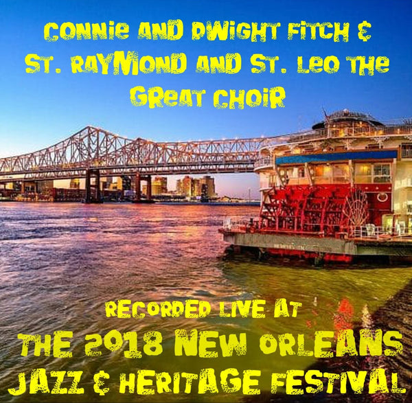Connie and Dwight Fitch & St. Raymond and St. Leo the Great Choir - Live at 2018 New Orleans Jazz & Heritage Festival