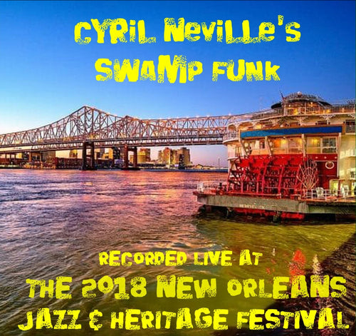 Cyril Neville's Swamp Funk featuring Omari Neville & The Fuel - Live at 2018 New Orleans Jazz & Heritage Festival
