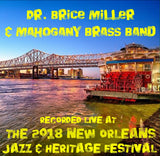 Dr. Brice Miller & Mahogany Brass Band - Live at 2018 New Orleans Jazz & Heritage Festival
