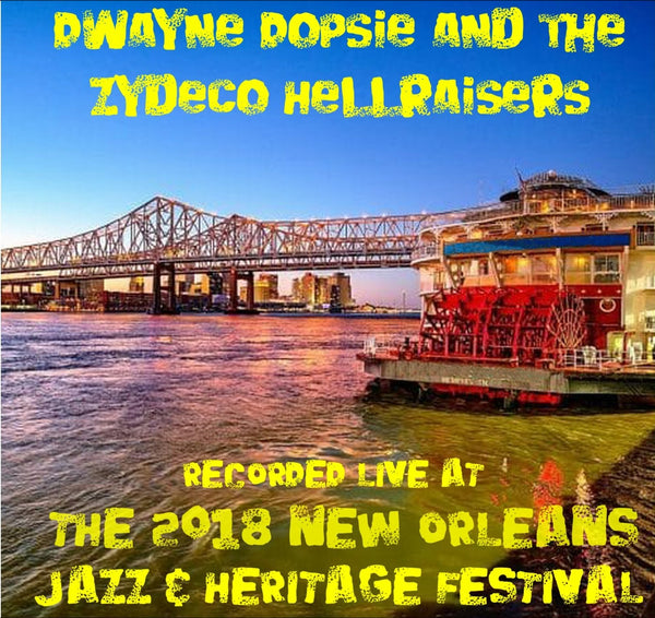 Dwayne Dopsie & The Zydeco Hellraisers - Live at 2018 New Orleans Jazz & Heritage Festival