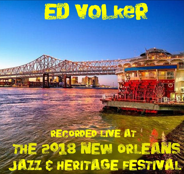 Ed Volker - Live at 2018 New Orleans Jazz & Heritage Festival