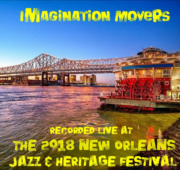 Imagination Movers - Live at 2018 New Orleans Jazz & Heritage Festival
