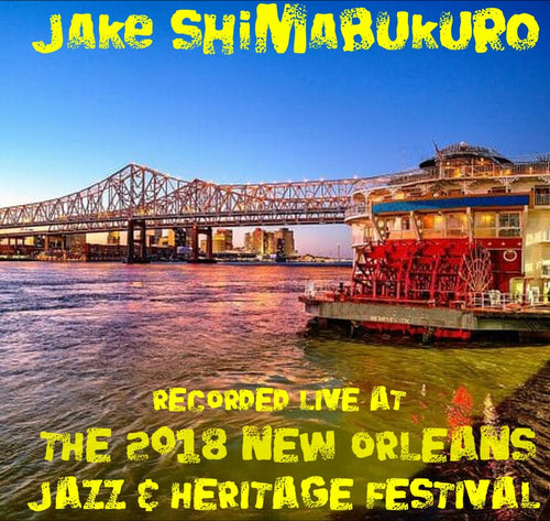Listen for Free! - Jake Shimabukuro - Live at 2018 New Orleans Jazz & Heritage Festival