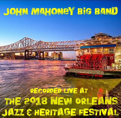 John Mahoney Big Band - Live at 2018 New Orleans Jazz & Heritage Festival