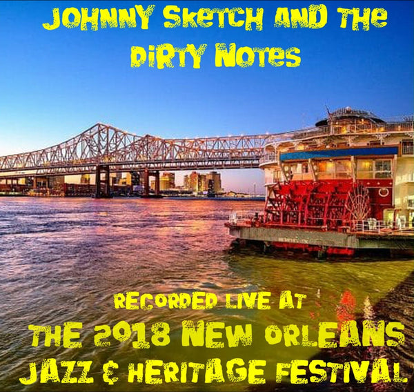 Johnny Sketch and The Dirty Notes - Live at 2018 New Orleans Jazz & Heritage Festival