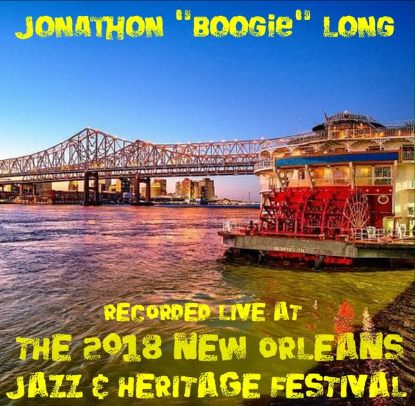 "Jonathon ""Boogie"" Long - Live at 2018 New Orleans Jazz & Heritage Festival"