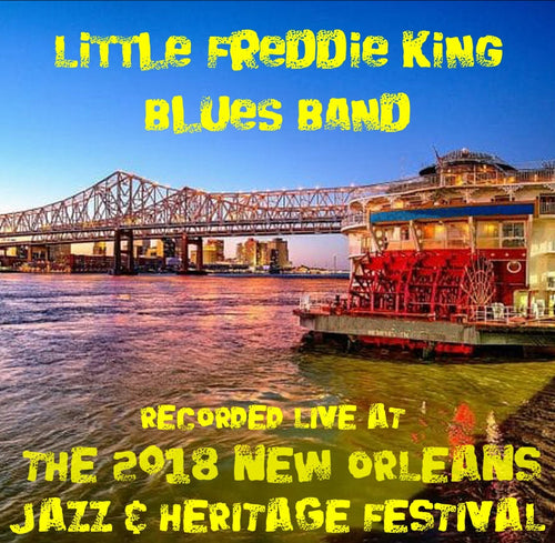 Little Freddie King Blues Band - Live at 2018 New Orleans Jazz & Heritage Festival