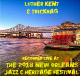 Luther Kent & Trickbag - Live at 2018 New Orleans Jazz & Heritage Festival