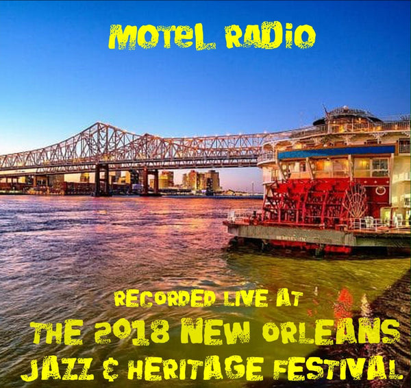 Motel Radio - Live at 2018 New Orleans Jazz & Heritage Festival