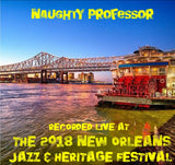 Naughty Professor - Live at 2018 New Orleans Jazz & Heritage Festival