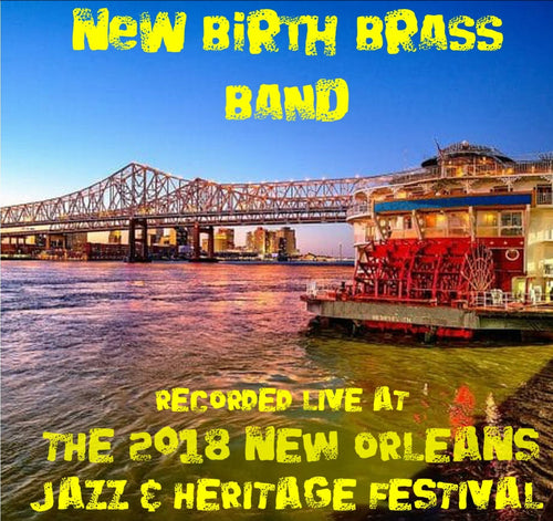 New Birth Brass Band - Live at 2018 New Orleans Jazz & Heritage Festival