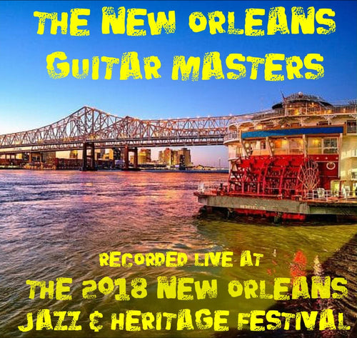 New Orleans Guitar Masters - Live at 2018 New Orleans Jazz & Heritage Festival