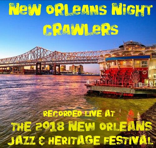 New Orleans Nightcrawlers - Live at 2018 New Orleans Jazz & Heritage Festival