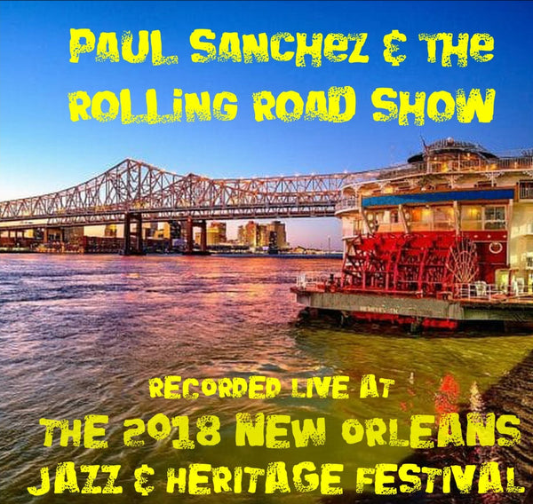 Paul Sanchez & the Rolling Road Show - Live at 2018 New Orleans Jazz & Heritage Festival
