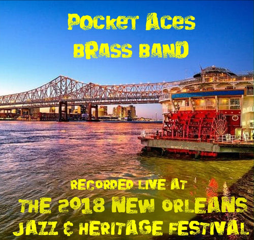 Pocket Aces Brass Band - Live at 2018 New Orleans Jazz & Heritage Festival