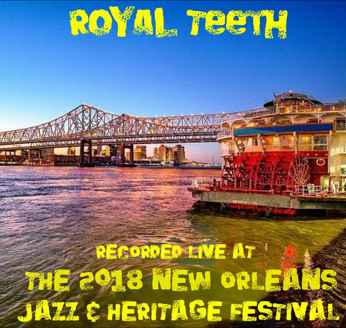 Royal Teeth - Live at 2018 New Orleans Jazz & Heritage Festival