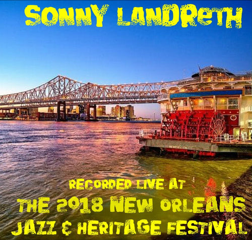 Sonny Landreth - Live at 2018 New Orleans Jazz & Heritage Festival