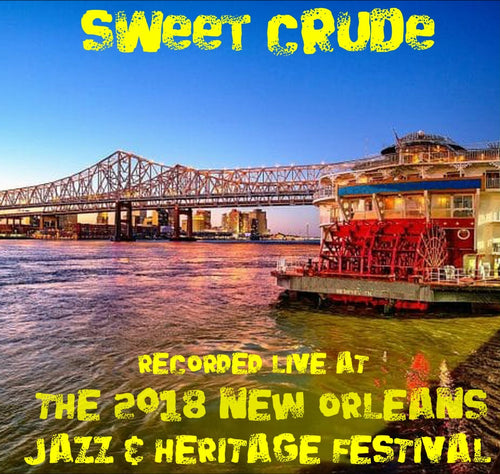 Sweet Crude - Live at 2018 New Orleans Jazz & Heritage Festival