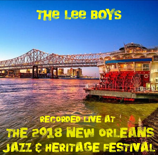 The Lee Boys - Live at 2018 New Orleans Jazz & Heritage Festival