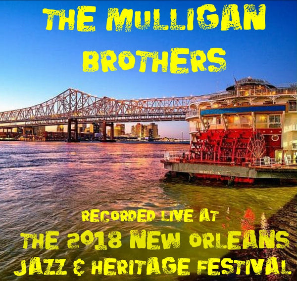 The Mulligan Brothers - Live at 2018 New Orleans Jazz & Heritage Festival