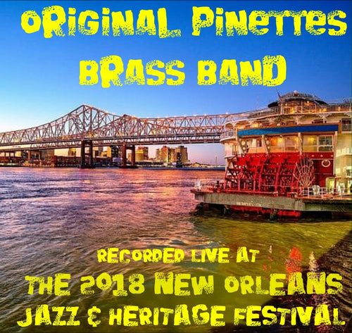 Original Pinettes Brass Band- Live at 2018 New Orleans Jazz & Heritage Festival