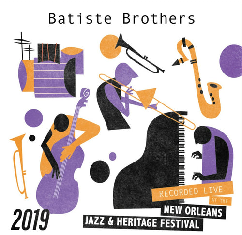 Batiste Brothers - Live at 2019 New Orleans Jazz & Heritage Festival