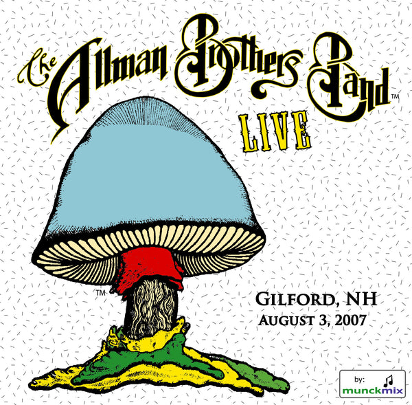 The Allman Brothers Band: 2007-08-03 Live at Meadowbrook Musical Arts Center, Gilford NH, August 03, 2007