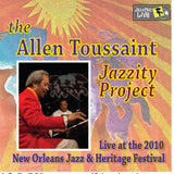 The Allen Toussaint Jazzity Project - Live at 2010 New Orleans Jazz & Heritage Festival