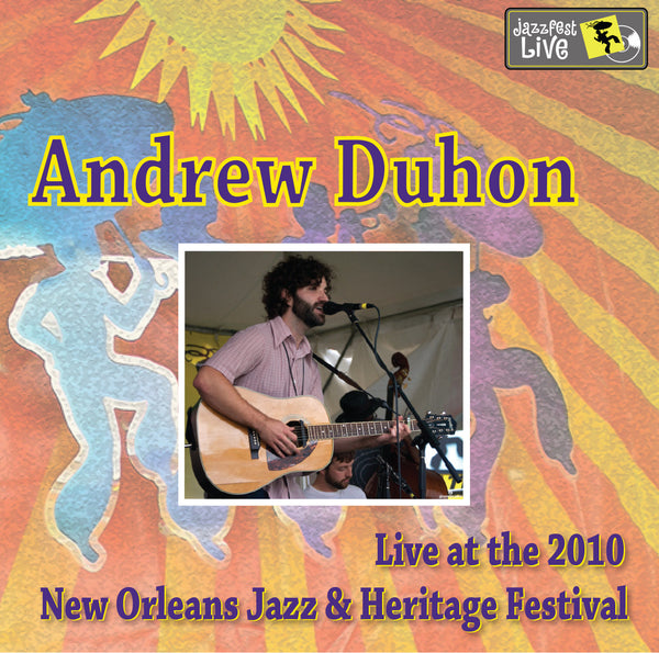 Andrew Duhon - Live at 2010 New Orleans Jazz & Heritage Festival