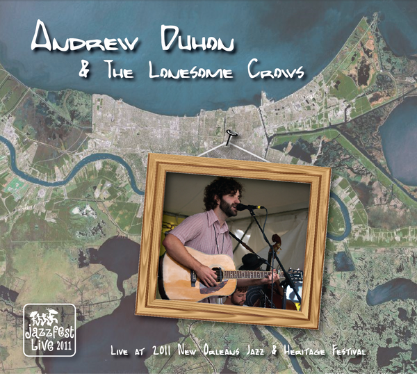 Andrew Duhon - Live at 2011 New Orleans Jazz & Heritage Festival