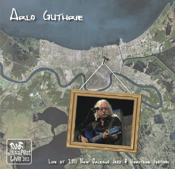 Arlo Guthrie - Live at 2011 New Orleans Jazz & Heritage Festival