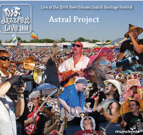 Astral Project - Live at 2008 New Orleans Jazz & Heritage Festival