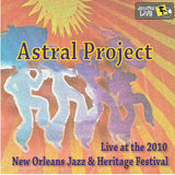 Astral Project - Live at 2010 New Orleans Jazz & Heritage Festival