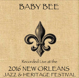 Baby Bee - Live at 2016 New Orleans Jazz & Heritage Festival