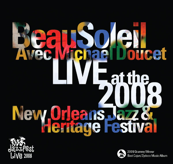 Beau Soleil & Michael Doucet - Live at 2008 New Orleans Jazz & Heritage Festival