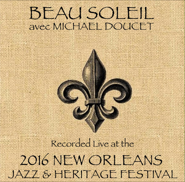 BeauSoleil avec Michael Doucet - Live at 2016 New Orleans Jazz & Heritage Festival