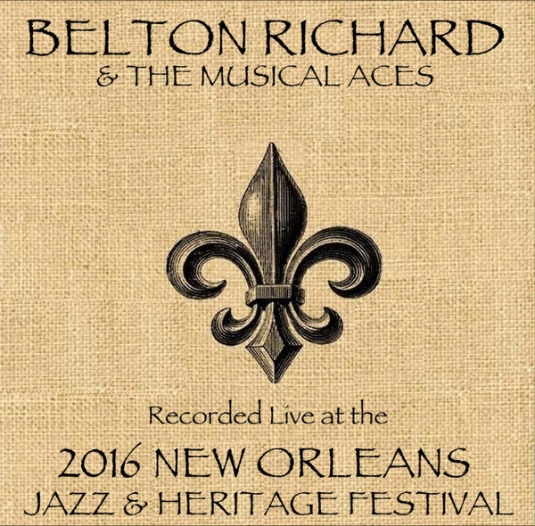 Belton Richard & the Musical Aces - Live at 2016 New Orleans Jazz & Heritage Festival