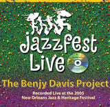 The Benjy Davis Project - Live at 2005 New Orleans Jazz & Heritage Festival