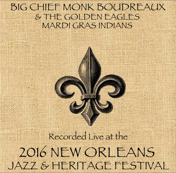 Big Chief Monk Boudreaux - Live at 2016 New Orleans Jazz & Heritage Festival