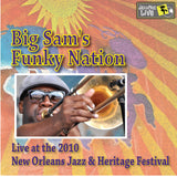 Big Sam's Funky Nation - Live at 2010 New Orleans Jazz & Heritage Festival