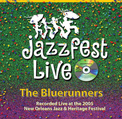 The Bluerunners - Live at 2005 New Orleans Jazz & Heritage Festival