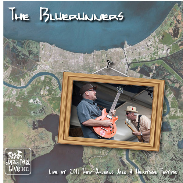The Bluerunners - Live at 2011 New Orleans Jazz & Heritage Festival