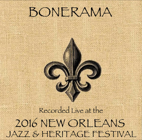 Bonerama - Live at 2016 New Orleans Jazz & Heritage Festival