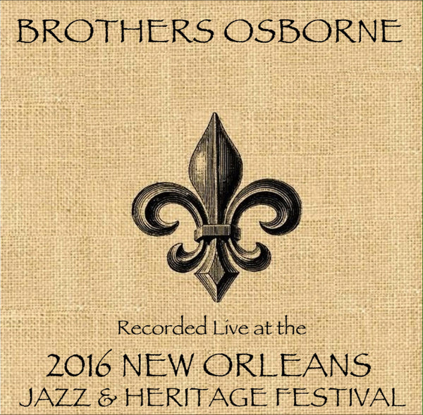 Brothers Osborne - Live at 2016 New Orleans Jazz & Heritage Festival