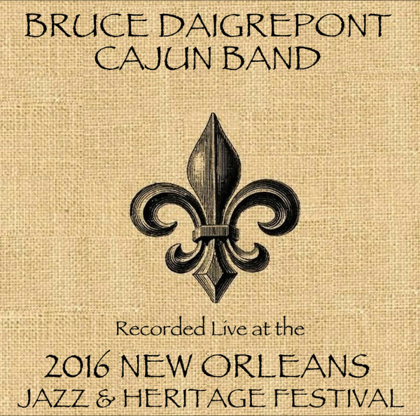 Bruce Daigrepont - Live at 2016 New Orleans Jazz & Heritage Festival