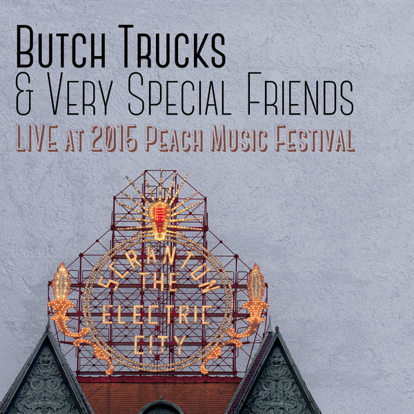 Butch Trucks & Very Special Friends - Live at 2015 Peach Music Festival