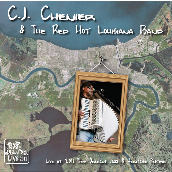 C.J. Chenier & the Red Hot Louisiana Band - Live at 2011 New Orleans Jazz & Heritage Festival